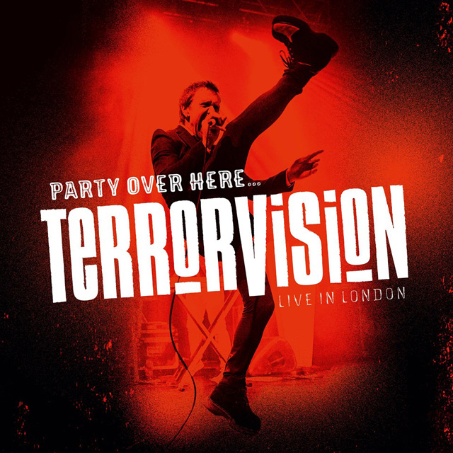 Terrorvision / Party Over Here...Live In London