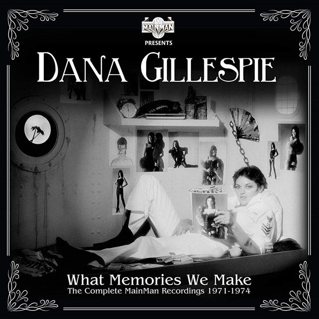 Dana Gillespie / What Memories We Make - The Complete Mainman Recordings 1971-1974