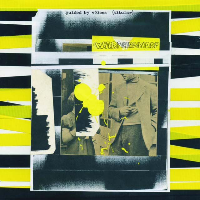 Guided By Voices / Warp And Woof