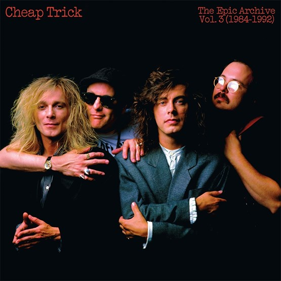 Cheap Trick / The Epic Archive, Vol 3 1984-1992