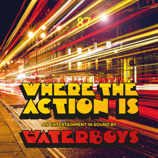 The Waterboys / Where the Action Is