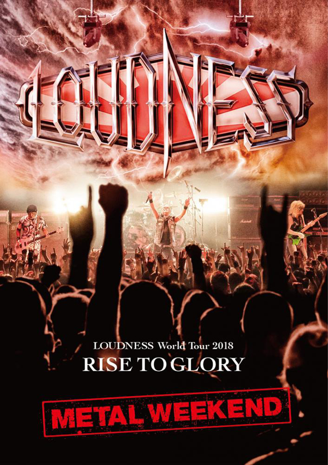 LOUDNESS / LOUDNESS World Tour 2018 RISE TO GLORY METAL WEEKEND