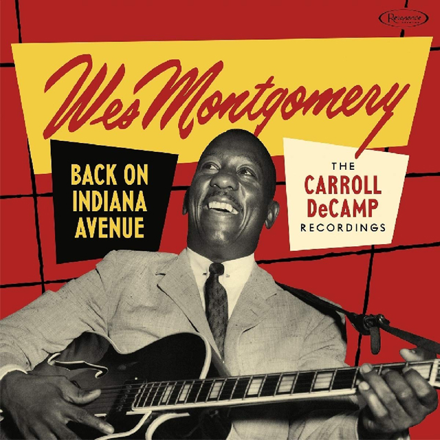 Wes Montgomery / Back on Indiana Avenue: The Carroll DeCamp Recordings