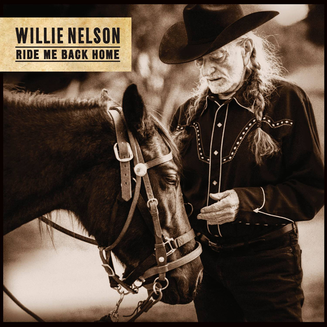 Willie Nelson / Ride Me Back Home