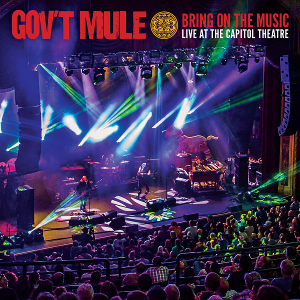 Gov't Mule / Bring on the Music - Live at The Capitol Theatre