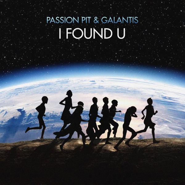 Passion Pit & Galantis / I Found U