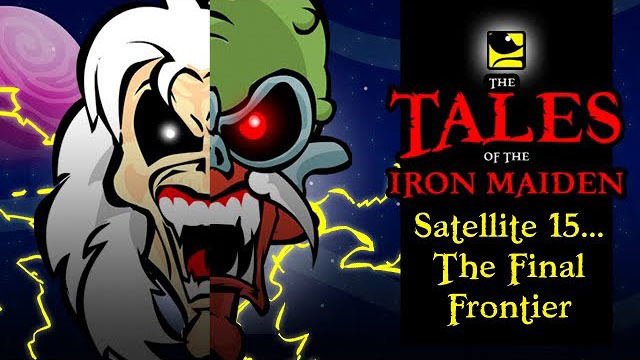 The Tales Of The Iron Maiden - SATELLITE 15...THE FINAL FRONTIER - MaidenCartoons Val Andrade