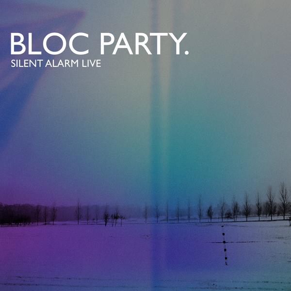 Bloc Party / Silent Alarm Live