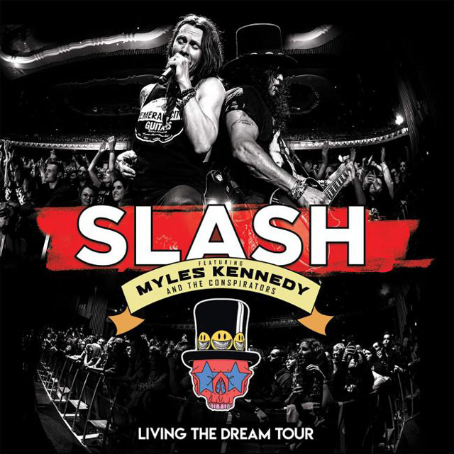 Slash ft. Myles Kennedy and the Conspirators / Living The Dream Tour