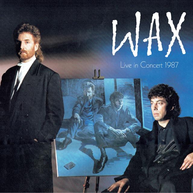WAX / Live In Concert 1987