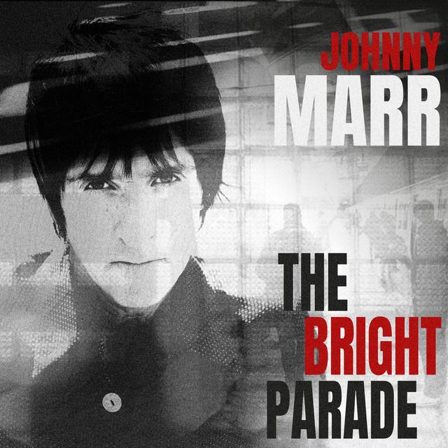 Johnny Marr / The Bright Parade