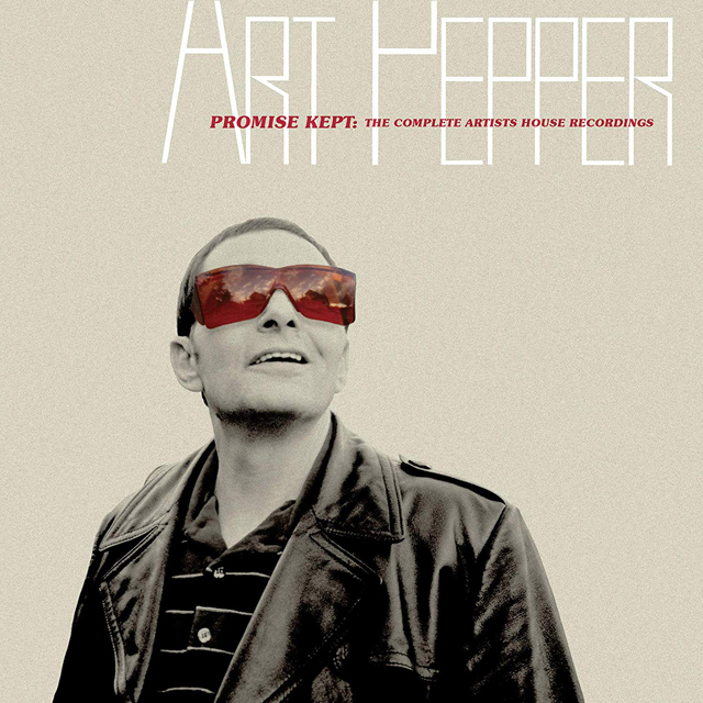 Art Pepper / Promise Kept: The Complete Artists House Recordings
