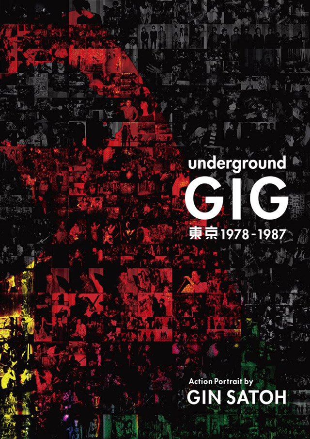 Underground GIG Tokyo 1978 – 1987 by Gin SATOH