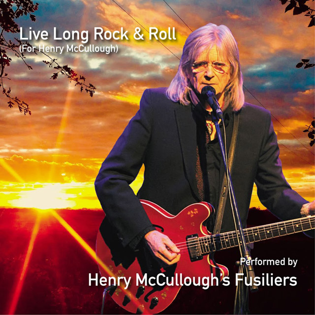 Henry McCullough's Fusiliers / Live Long Rock & Roll