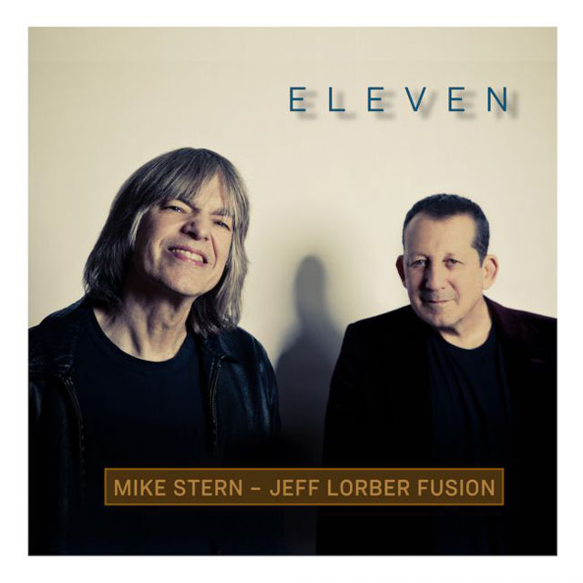 Mike Stern, Jeff Lorber Fusion / Eleven