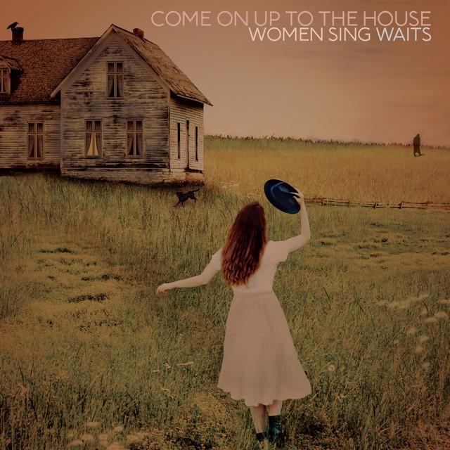VA / Come On Up to the House: Women Sing Waits