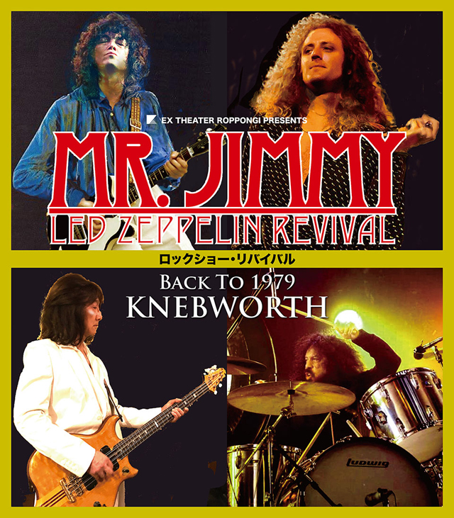 EX THEATER ROPPONGI Presents MR. JIMMY ロックショー・リバイバル / Back To 1979 Knebworth