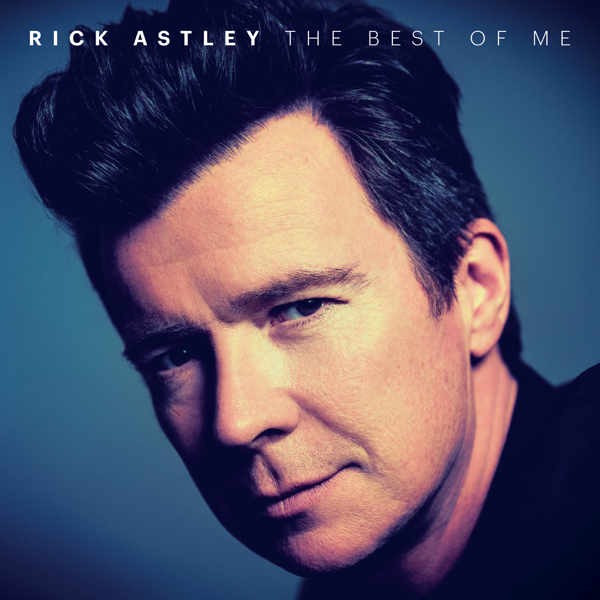 Rick Astley / The Best Of Me