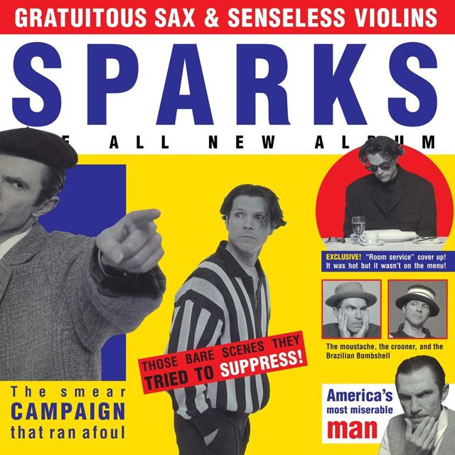 Sparks / Gratuitous Sax & Senseless Violins