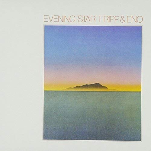 Fripp & Eno / Evening Star