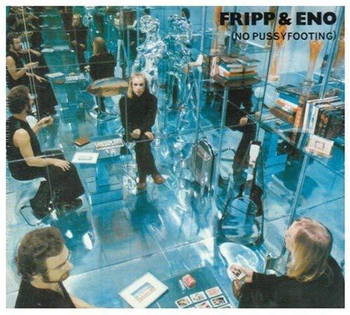 Fripp & Eno / (No Pussyfooting)