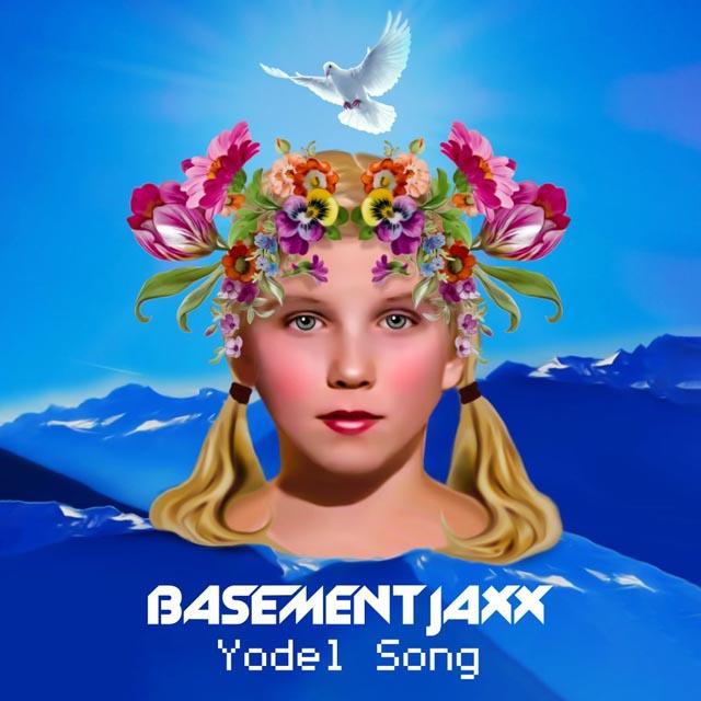 Basement Jaxx / Yodel Song