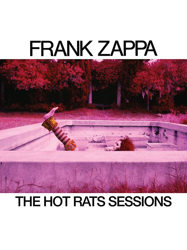 Frank Zappa / The Hot Rats Sessions
