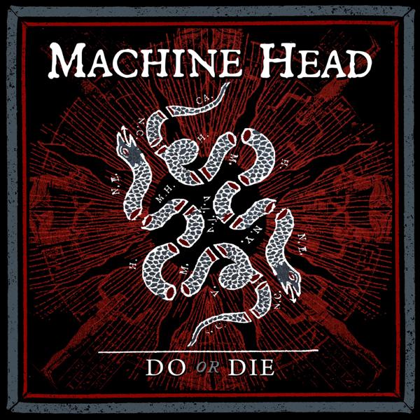 Machine Head / Do or Die - Single