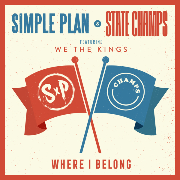 Simple Plan & State Champs / Where I Belong (feat. We The Kings)