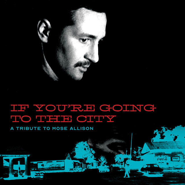 VA / If You're Going to the City: A Tribute to Mose Allison