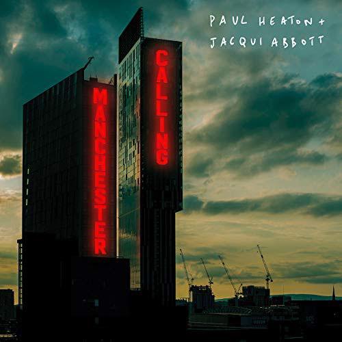 Paul Heaton & Jacqui Abbott / Manchester Calling