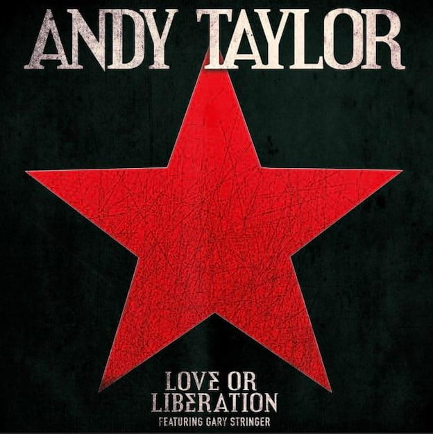 Andy Taylor / Love or Liberation (feat. Gary Stringer) - Single
