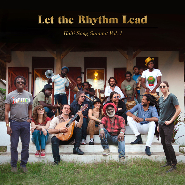 Artists for Peace and Justice / Let the Rhythm Lead: Haiti Song Summit, Vol. 1