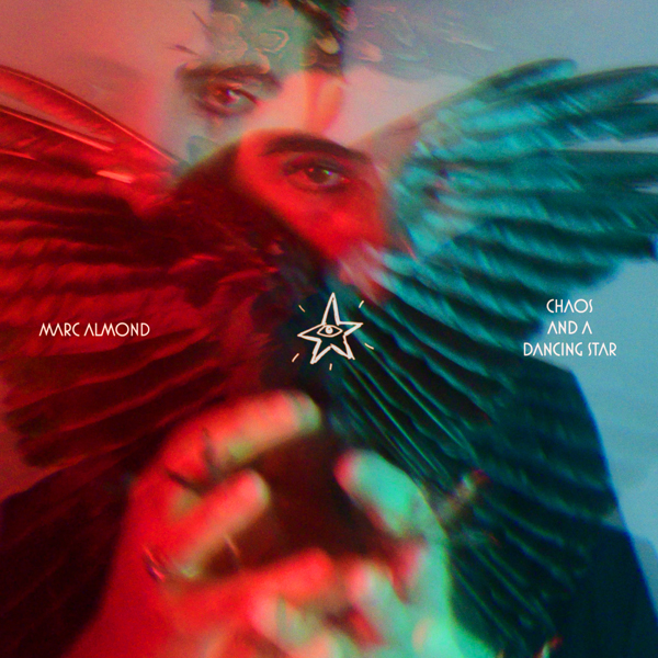 Marc Almond / Chaos and a Dancing Star