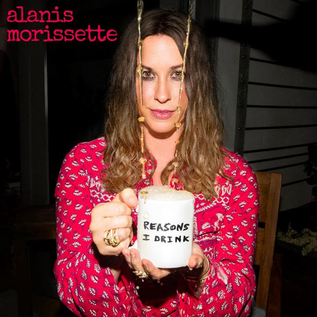 Alanis Morissette / Reasons I Drink