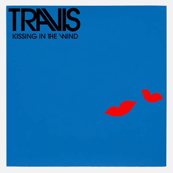 Travis / Kissing in the Wind