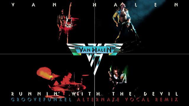 Van Halen - Runnin' with the Devil (Groovefunkel Alternate Vocal Remix)