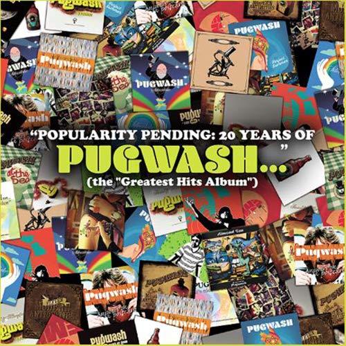 Pugwash / POPULARITY PENDING: 20 YEARS OF PUGWASH... (the