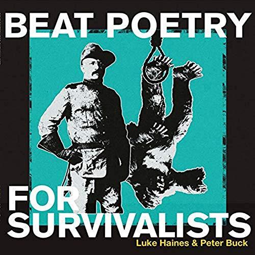 Luke Haines & Peter Buck / Beat Poetry For Survivalists