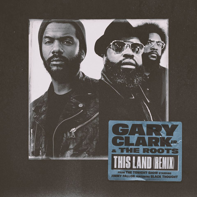 Gary Clark Jr. And The Roots - This Land (Remix) [feat. Black Thought]