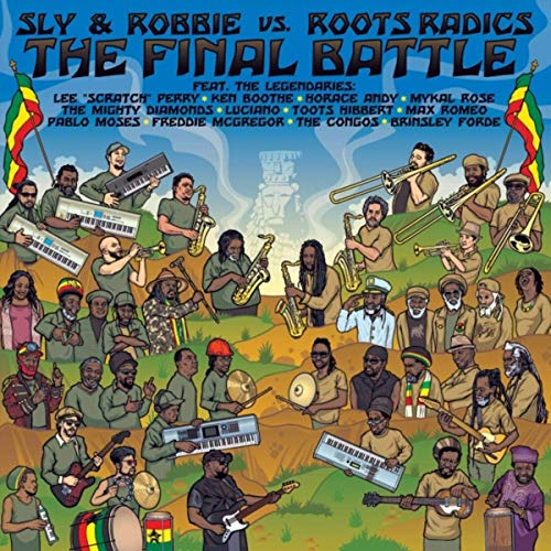 Sly & Robbie & Roots Radics / The Final Battle: Sly & Robbie vs. Roots Radics
