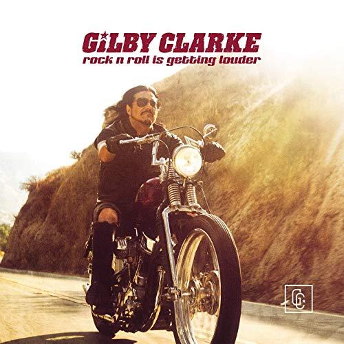 Gilby Clarke / Rock n' Roll Is Getting Louder