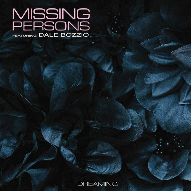 Missing Persons Feat. Dale Bozzio / Dreaming