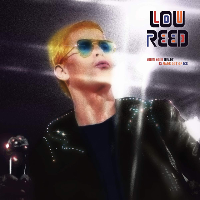 Lou Reed / When Your Heart Turns To Ice