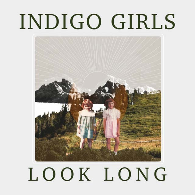 Indigo Girls / Look Long