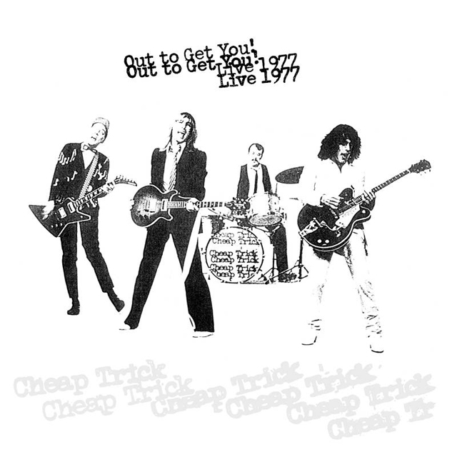 Cheap Trick / Out To Get You! Live 1977