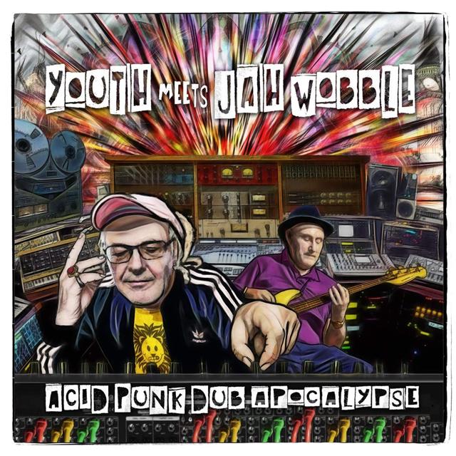 Youth Meets Jah Wobble / Acid Punk Dub Apocalypse