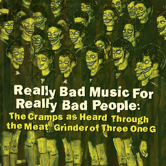 VA / Really Bad Music For Really Bad People: The Cramps as Heard Through the Meat Grinder of Three One G