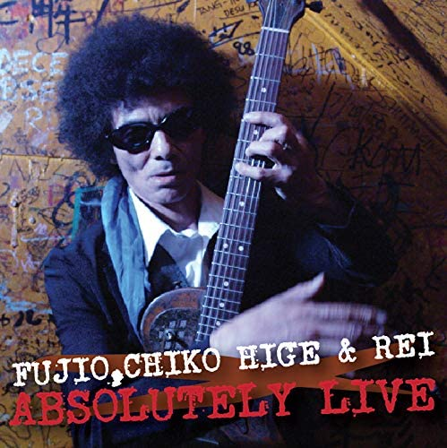 FUJIO,CHIKO HIGE & REI / ABSOLUTELY LIVE