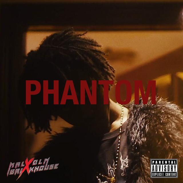 Malxolm Brixkhouse / Phantom